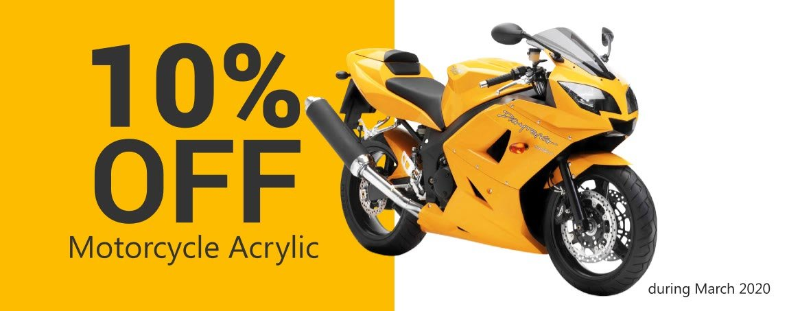 10% March 2020 discount on Motorcycle Acrylic